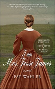 I Am Mrs. Jesse James - Pat Wahler