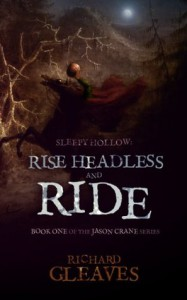 SLEEPY HOLLOW: Rise Headless and Ride (Jason Crane) - Richard Gleaves
