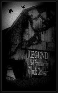 Legend (a flash fiction horror story) - Chuck Grossart