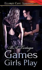 Games Girls Play - B.A. Tortuga
