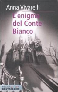 L'enigma del conte bianco - Anna Vivarelli