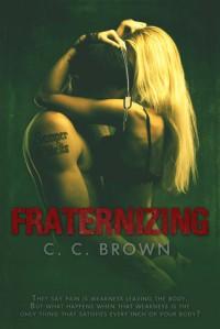 Fraternizing - C.C.   Brown