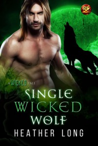 SIngle Wicked Wolf (Wolves of Willow Bend) - Heather Long