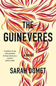 The Guineveres: A Novel - Sarah Domet
