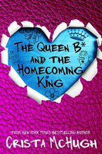 The Queen B* and the Homecoming King - Crista McHugh