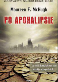 Po apokalipsie - Maureen F. McHugh