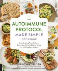The Autoimmune Protocol Made Simple Cookbook  - Sophie Van Tiggelen