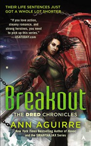 Breakout (The Dred Chronicles) - Ann Aguirre