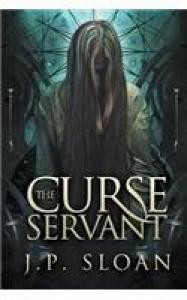 The Curse Servant - J.P. Sloan