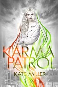 Karma Patrol - Kate  Miller