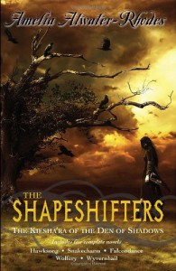 The Shapeshifters: The Kiesha'ra of the Den of Shadows - Amelia Atwater-Rhodes