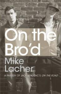 On the Bro'd - Mike Lacher, Mile Lacher