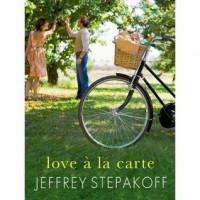 "Love a la Carte (prequel to ""the orchard"") - Jeffrey Stepakoff"