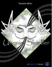 Unquiet Slumber (Blue Fire series, Book 1) - Paulette Miller