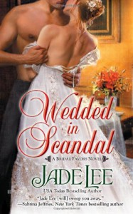 Wedded in Scandal (A Bridal Favors Novel) - Jade Lee