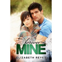 Forever Mine (The Moreno Brothers, #1) - Elizabeth Reyes