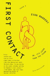 First Contact: Or, It's Later Than You Think - Evan Mandery