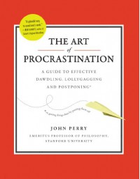 The Art of Procrastination - John R. Perry