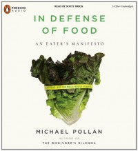 In Defense of Food: An Eater's Manifesto - Scott Brick, Michael Pollan