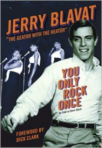 You Only Rock Once: My Life in Music - Jerry Blavat