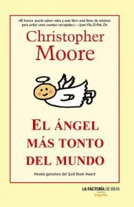 Ángel más tonto del mundo, El - Moore Christopher
