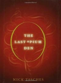 The Last Opium Den - Nick Tosches