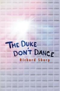 The Duke Don't Dance - Richard G Sharp