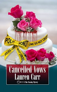 Cancelled Vows (A Mac Faraday Mystery Book 11) - Lauren Carr