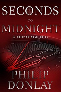 Seconds to Midnight (Donovan Nash Thriller) - Philip Donlay