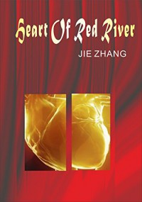 Heart Of Red River (Evil Game Book 1) - JIE ZHANG