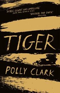 Tiger - Polly Clark