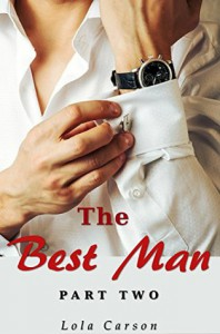 The Best Man: Part Two - Lola Carson