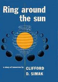 Ring Around the Sun - Clifford D. Simak