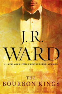 The Bourbon Kings - J.R. Ward