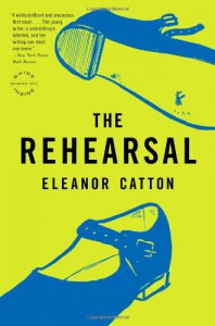 The Rehearsal: A Novel (Reagan Arthur Books) - Eleanor Catton