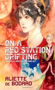 On a Red Station, Drifting - Aliette de Bodard