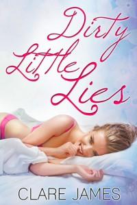 Dirty Little Lies - Clare James