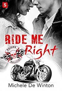 Ride Me Right (Raising Hellfire MC) - Michele De Winton