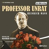 Professor Unrat - Heinrich Mann, Manfred Steffen