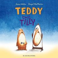 Teddy Tilly - Jessica Walton, Dougal Macpherson, Anu Stohner