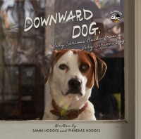 Downward Dog: Very Serious Haiku from a Very Serious Dog - Samm Hodges, Phinehas Hodges