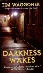 Darkness Wakes - Tim Waggoner, John Williams