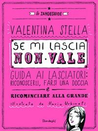 Se mi lascia non vale (Glialtri) (Italian Edition) - Valentina Stella