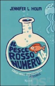 Il pesce rosso numero 14 -  Jennifer L. Holm