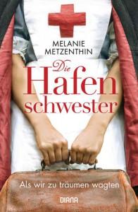 Die Hafenschwester - Melanie Metzenthin