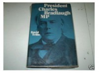 President Charles Bradlaugh - David Tribe