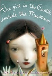 The Girl in the Castle Inside the Museum -   Kate Bernheimer, Nicoletta Ceccoli