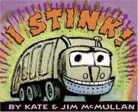 I Stink! - Kate McMullan