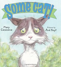 Some Cat! - Mary Casanova, Ard Hoyt
