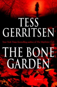 The Bone Garden: A Novel - Tess Gerritsen